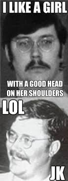 Serial Killer Memes - fuck yeah serial killer memes