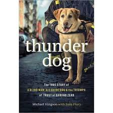 Blind Dog And His Guide Dog Thunder Dog The True Story Of A Blind Man His Guide Dog And The