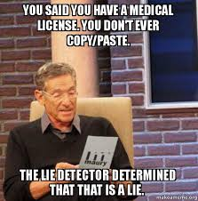 Meme Copy And Paste - you said you have a medical license you don t ever copy paste the