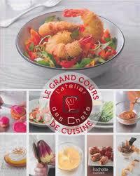 cours cuisine atelier des chefs collectif le grand cours de cuisine de l 39 atelier des chefs