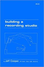 Home Recording Studio Design Book Building A Recording Studio 4th Edition Jeff Cooper