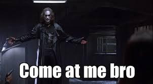 Come At Me Bro Meme Generator - come at me bro weknowmemes generator