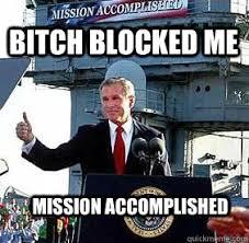 Funny Bitch Memes - block me now bitch meme google search funny memes pinterest
