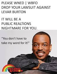 Suing Fax Wned And Ask Them To Stop Suing Levar Burton Over The
