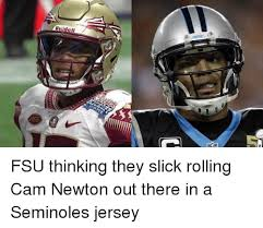 Fsu Memes - fsu thinking they slick rolling cam newton out there in a seminoles