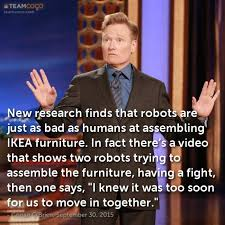 Ikea Furniture Meme - joke new research finds that robots are just as bad as conan