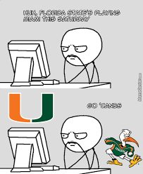 Florida State Memes - i m not a real miami fan just an anti florida state fan because