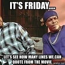 The Movie Friday Memes - dammmnnnn friday movie meme generator