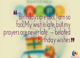 happy belated birthday wishes with admirable quote nicewishes