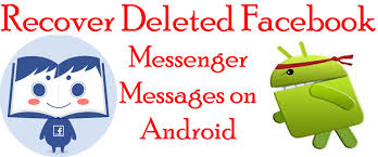 how to restore deleted messages on android how to recover deleted messenger chat contents on android