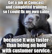 Comcast Meme - confession bear meme imgflip