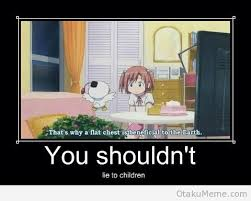 That Was A Lie Meme - otaku meme 盪 anime and cosplay memes 盪 you shouldn t lie to children