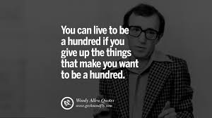 24 woody allen quotes on movies films life religion and more