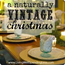 a naturally vintage christmas living well spending less