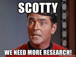 Scotty Meme - scotty we need more research scotty shock meme generator