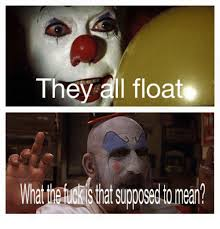Dank Memes Meaning - they all float whatreuckstat supposed to mean dank meme on me me