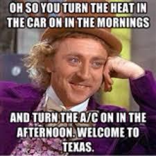 Texas Weather Meme - willy wonka explains texas weather texas weather humor pinterest