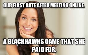 First Date Meme - best first date ever meme guy