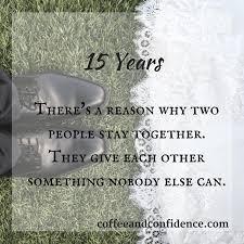 15 wedding anniversary 15 years words of wisdom coffee and confidence