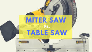 compound miter saw vs table saw miter saw vs table saw which one makes the cuts you need
