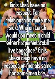 You Make Me Sick Meme - girls that have no respect for relationships make me sick why on