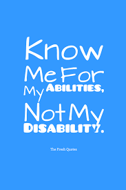 Is Being Blind A Physical Disability 90 Disability Slogans And Quotes Quotes U0026 Sayings