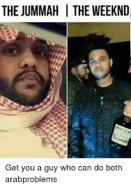 The Weeknd Memes - the jummah i the weeknd get you a guy who can do both arabproblems