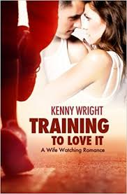 Hotwife Tease - training to love it a hotwife romance volume 1 kenny wright