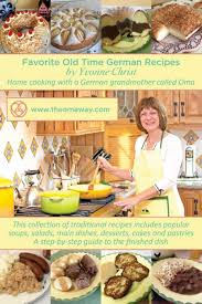 authentic german recipes german lifestyle in america the oma way