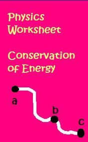 physics worksheet law of conservation of energy by anthony pecina