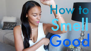 How To Make Your Home Smell Good by How To Smell Good All Day Inside And Out Youtube