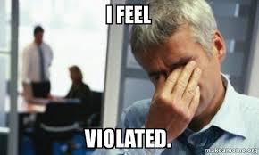 I Feel Violated Meme - i feel violated male first world problems make a meme