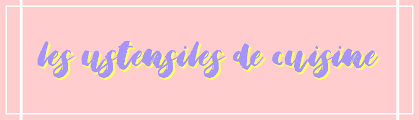 cuisine traduction les ustensiles de cuisine traduction anglais français