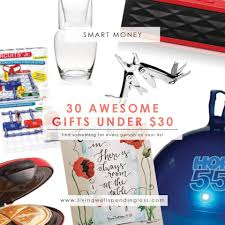 30 awesome gifts under 30 living well spending less