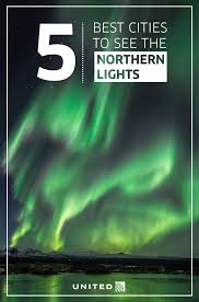 anchorage northern lights tour 5 best cities to see the northern lights anchorage alaska