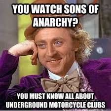Sons Of Anarchy Meme - sons of anarchy meme must know all about mcs on bingememe