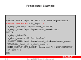 Oracle Create Table Example 9 Copyright 2007 Oracle All Rights Reserved Creating Stored