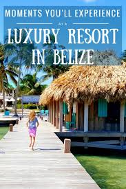 best 25 belize resorts ideas on pinterest belize destinations