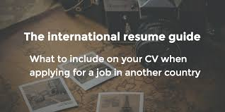 Reason Of Leaving A Job In Resume by What To Include In A Cv An International Guide