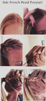 how to i french plait my own side hair side french braid ponytail hairstyles pinterest french