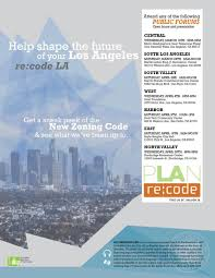 City Of Los Angeles Zoning Map by Public Forums Sneak Peek Of The New Zoning Code Recode La