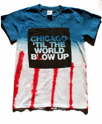 Chicago Flag Apparel Chicago Til The World Blow Up Style Pinterest Shopping