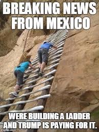 Ladder Meme - mexican revenge imgflip