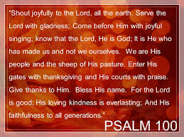 psalm 100 shout joyfully to the lord all the earth serve the