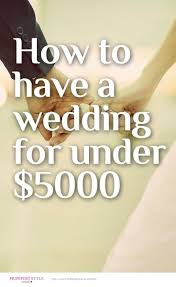 how to have a wedding for under 5000 http huff to 1kh1lv2