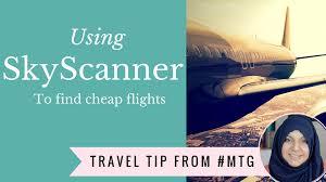 finding cheap flights with skyscanner training muslimtravelgirl