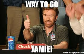Jamie Meme - way to go jamie meme chuck norris approves 50064 memeshappen