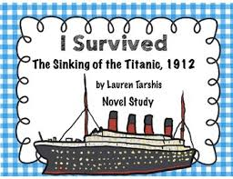 the sinking of the titanic 1912 i survived the sinking of the titanic 1912 novel study 48 page