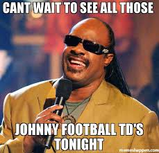 Johnny Football Memes - cant wait to see all those johnny football td s tonight meme