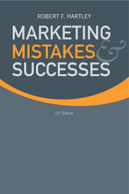 marketing mistakes and successes 11th edition robert f hartley